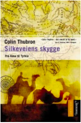Silkeveiens skygge - Colin Thubron